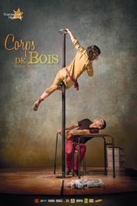 Cirque Acrobatique Danse - Corps de Bois