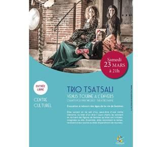 "Trio Tsatsali ""Venus tourne à l'envers"""